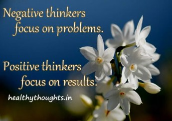 Negative-thinkers-focus-on-problems-Positive-thinkers-focus-on-results